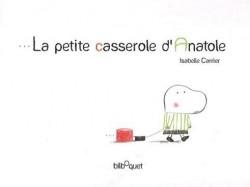 La Petite casserole d'Anatole-Isabelle-Carrier